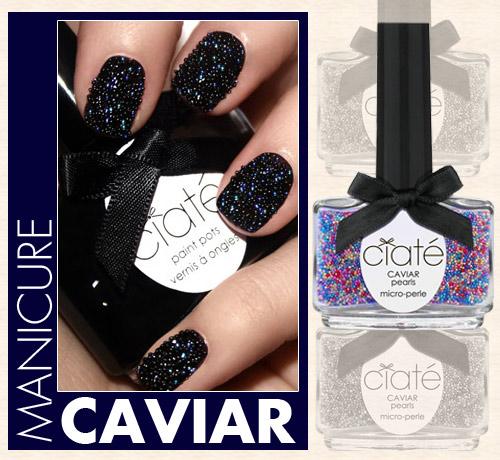 Ciate Caviar Nails: A Manicure Caviar Da Ciaté!
